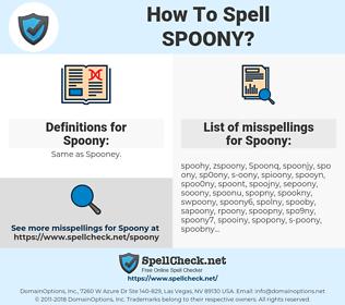 Spoony, spellcheck Spoony, how to spell Spoony, how do you spell Spoony, correct spelling for Spoony