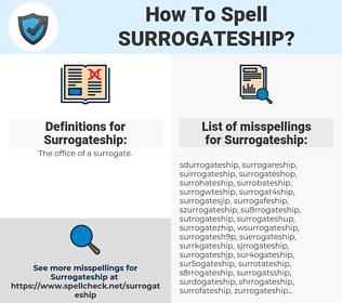 Surrogateship, spellcheck Surrogateship, how to spell Surrogateship, how do you spell Surrogateship, correct spelling for Surrogateship