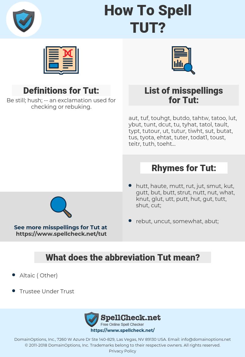 Tut, spellcheck Tut, how to spell Tut, how do you spell Tut, correct spelling for Tut