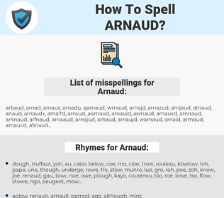 Arnaud, spellcheck Arnaud, how to spell Arnaud, how do you spell Arnaud, correct spelling for Arnaud