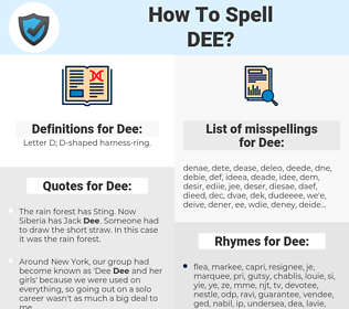 Dee, spellcheck Dee, how to spell Dee, how do you spell Dee, correct spelling for Dee