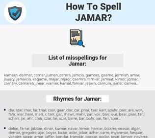 Jamar, spellcheck Jamar, how to spell Jamar, how do you spell Jamar, correct spelling for Jamar