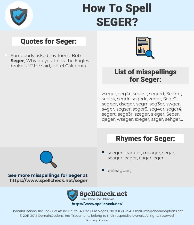 Seger, spellcheck Seger, how to spell Seger, how do you spell Seger, correct spelling for Seger