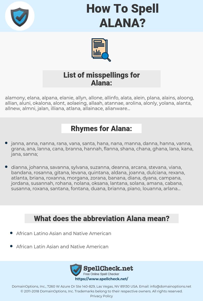 Alana, spellcheck Alana, how to spell Alana, how do you spell Alana, correct spelling for Alana