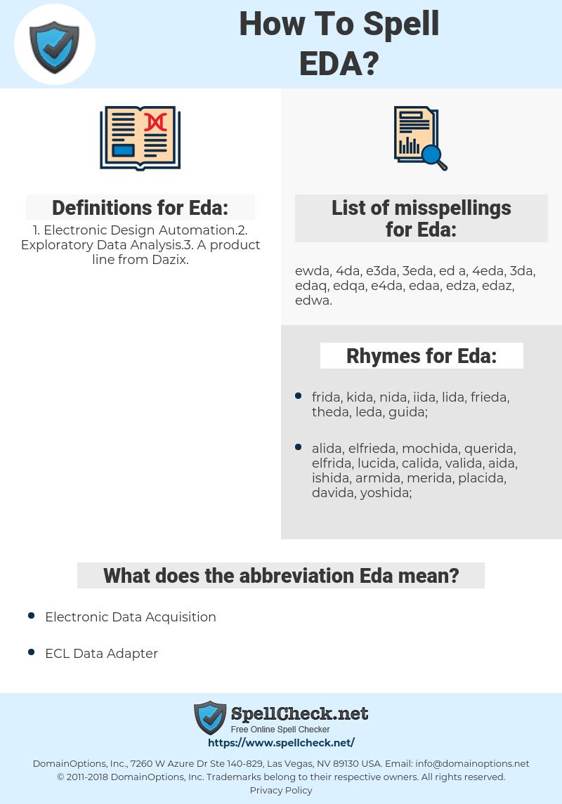 Eda, spellcheck Eda, how to spell Eda, how do you spell Eda, correct spelling for Eda