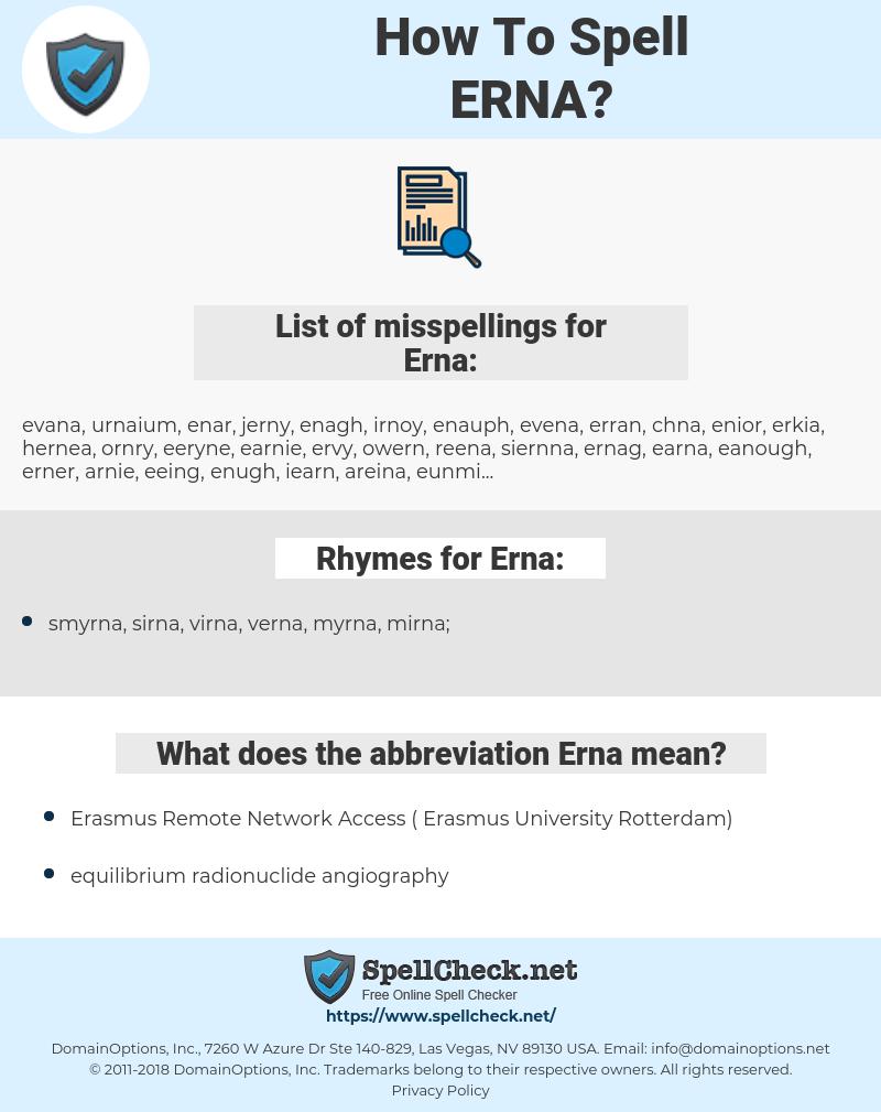 Erna, spellcheck Erna, how to spell Erna, how do you spell Erna, correct spelling for Erna