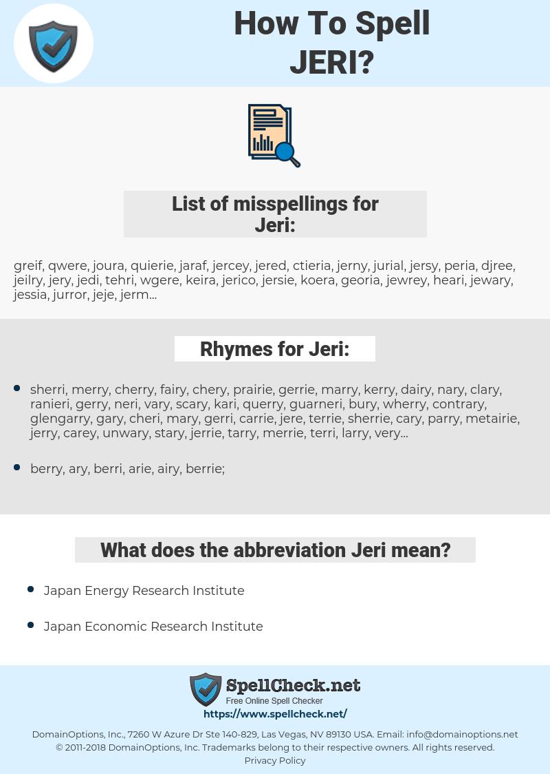 Jeri, spellcheck Jeri, how to spell Jeri, how do you spell Jeri, correct spelling for Jeri