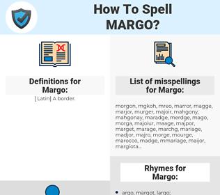 Margo, spellcheck Margo, how to spell Margo, how do you spell Margo, correct spelling for Margo