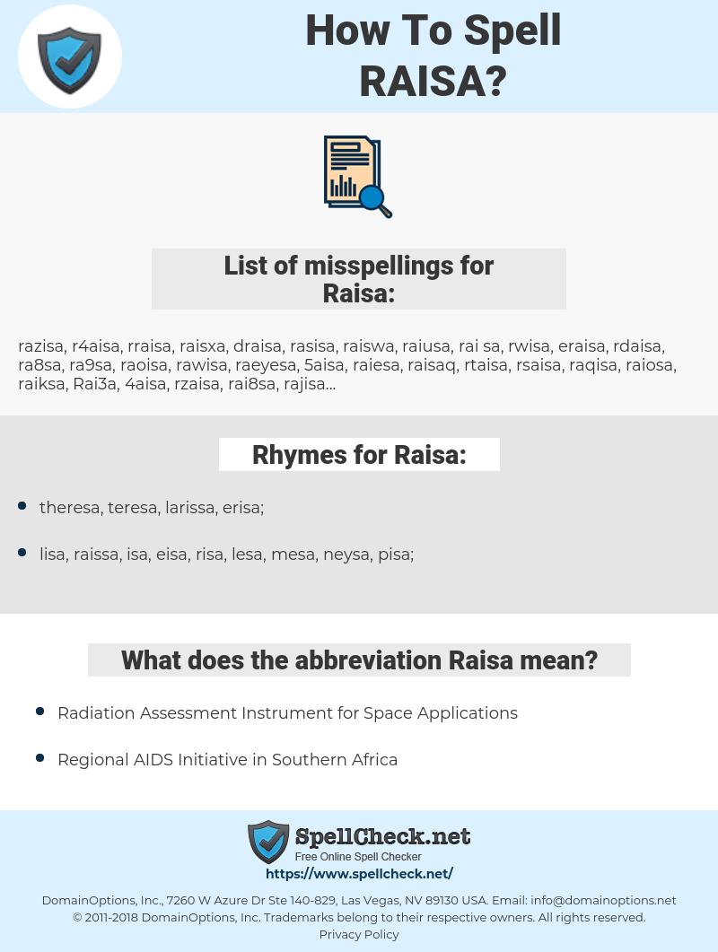 Raisa, spellcheck Raisa, how to spell Raisa, how do you spell Raisa, correct spelling for Raisa