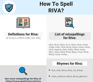 Riva, spellcheck Riva, how to spell Riva, how do you spell Riva, correct spelling for Riva