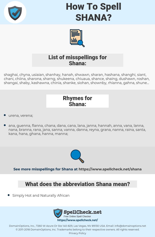 Shana, spellcheck Shana, how to spell Shana, how do you spell Shana, correct spelling for Shana