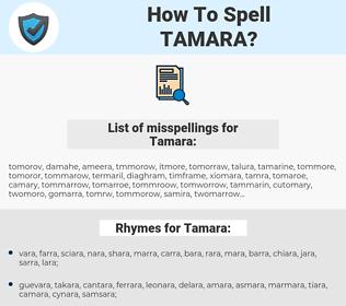 Tamara, spellcheck Tamara, how to spell Tamara, how do you spell Tamara, correct spelling for Tamara