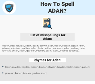Adan, spellcheck Adan, how to spell Adan, how do you spell Adan, correct spelling for Adan