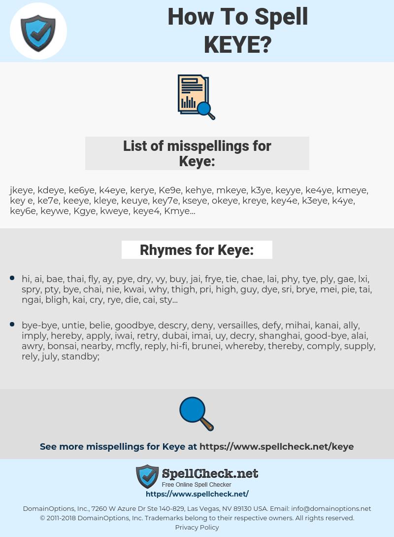 Keye, spellcheck Keye, how to spell Keye, how do you spell Keye, correct spelling for Keye