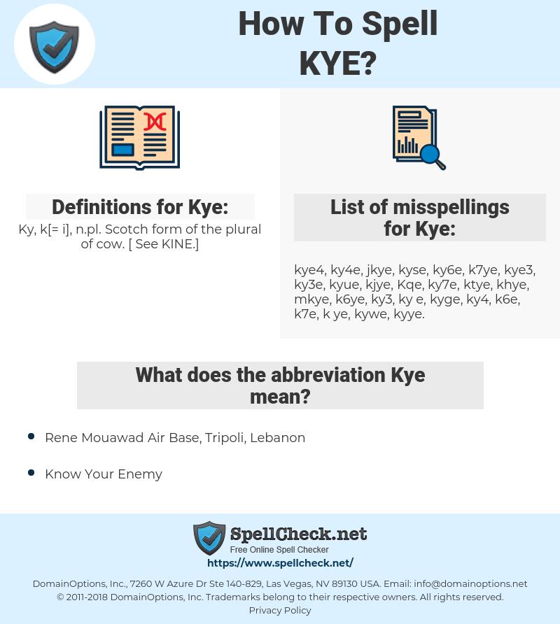 Kye, spellcheck Kye, how to spell Kye, how do you spell Kye, correct spelling for Kye