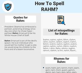 Rahm, spellcheck Rahm, how to spell Rahm, how do you spell Rahm, correct spelling for Rahm