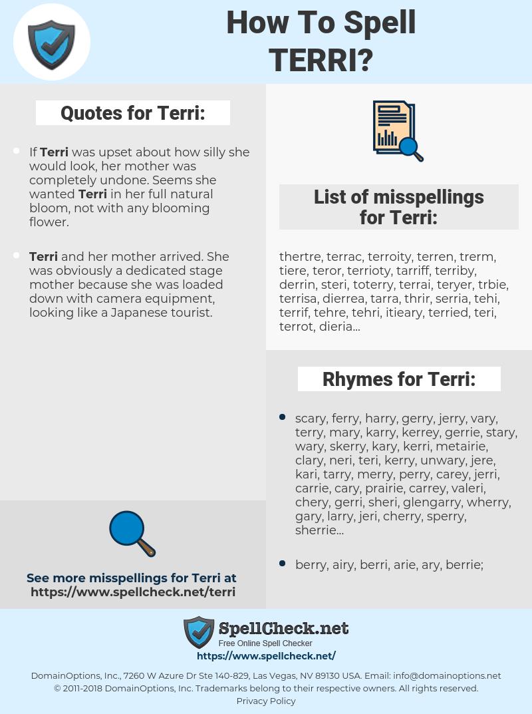 Terri, spellcheck Terri, how to spell Terri, how do you spell Terri, correct spelling for Terri