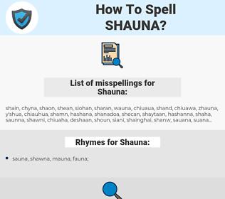 Shauna, spellcheck Shauna, how to spell Shauna, how do you spell Shauna, correct spelling for Shauna