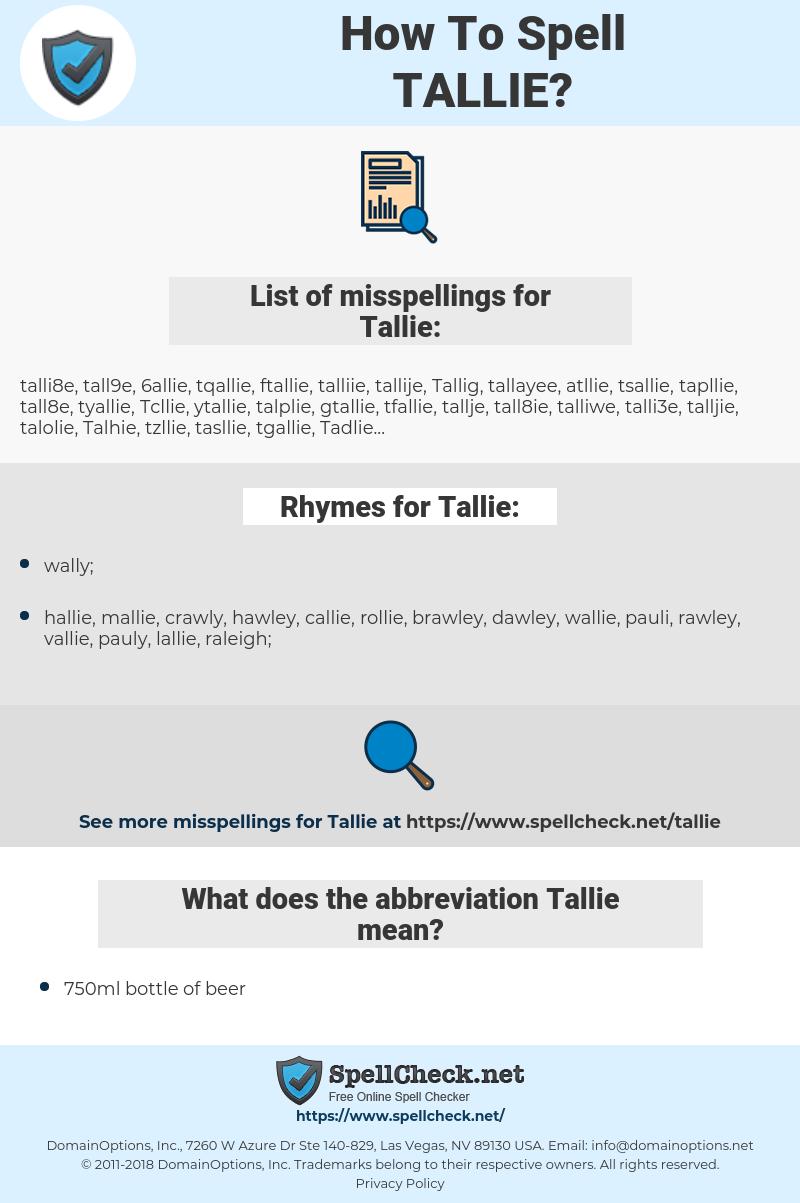 Tallie, spellcheck Tallie, how to spell Tallie, how do you spell Tallie, correct spelling for Tallie