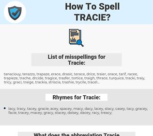 Tracie, spellcheck Tracie, how to spell Tracie, how do you spell Tracie, correct spelling for Tracie