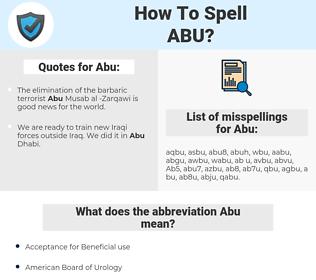 Abu, spellcheck Abu, how to spell Abu, how do you spell Abu, correct spelling for Abu