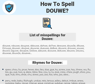 Douwe, spellcheck Douwe, how to spell Douwe, how do you spell Douwe, correct spelling for Douwe