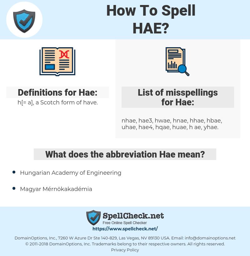 Hae, spellcheck Hae, how to spell Hae, how do you spell Hae, correct spelling for Hae
