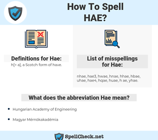 Hae, spellcheck Hae, how to spell Hae, how do you spell Hae, correct spelling for Hae