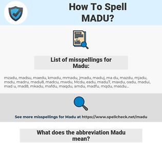 Madu, spellcheck Madu, how to spell Madu, how do you spell Madu, correct spelling for Madu