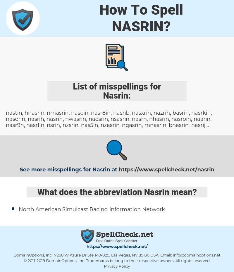 Nasrin, spellcheck Nasrin, how to spell Nasrin, how do you spell Nasrin, correct spelling for Nasrin