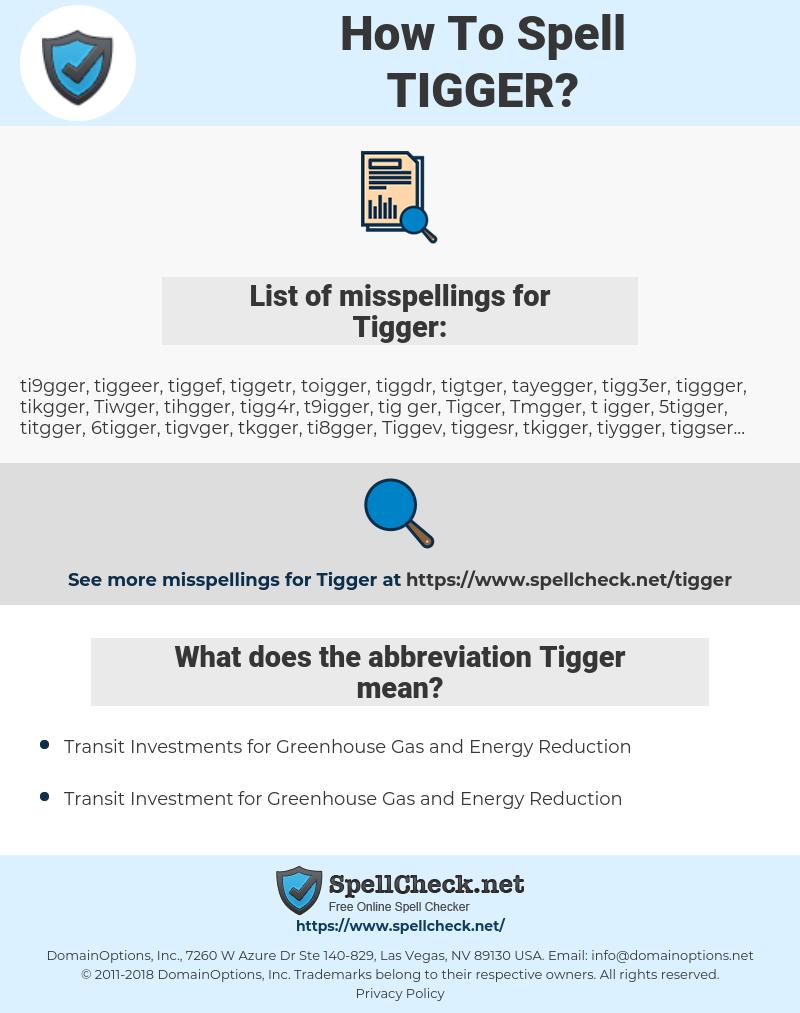 Tigger, spellcheck Tigger, how to spell Tigger, how do you spell Tigger, correct spelling for Tigger