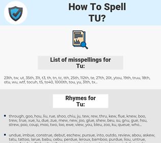 Tu, spellcheck Tu, how to spell Tu, how do you spell Tu, correct spelling for Tu