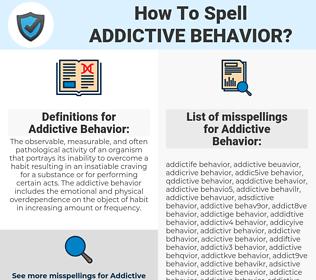 Addictive Behavior, spellcheck Addictive Behavior, how to spell Addictive Behavior, how do you spell Addictive Behavior, correct spelling for Addictive Behavior