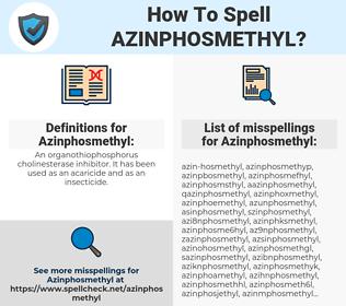 Azinphosmethyl, spellcheck Azinphosmethyl, how to spell Azinphosmethyl, how do you spell Azinphosmethyl, correct spelling for Azinphosmethyl
