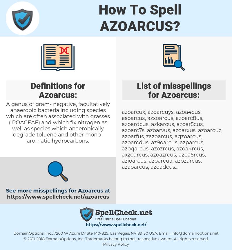 Azoarcus, spellcheck Azoarcus, how to spell Azoarcus, how do you spell Azoarcus, correct spelling for Azoarcus