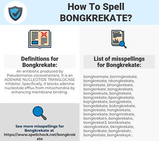 Bongkrekate, spellcheck Bongkrekate, how to spell Bongkrekate, how do you spell Bongkrekate, correct spelling for Bongkrekate