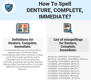 How To Spell Denture, complete, immediate (And How To ...