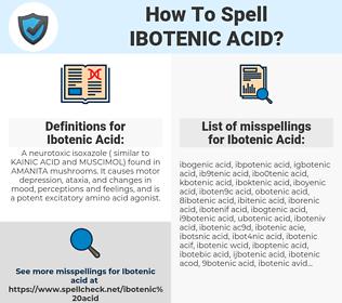 Ibotenic Acid, spellcheck Ibotenic Acid, how to spell Ibotenic Acid, how do you spell Ibotenic Acid, correct spelling for Ibotenic Acid