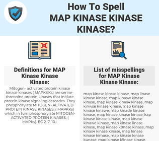 MAP Kinase Kinase Kinase, spellcheck MAP Kinase Kinase Kinase, how to spell MAP Kinase Kinase Kinase, how do you spell MAP Kinase Kinase Kinase, correct spelling for MAP Kinase Kinase Kinase