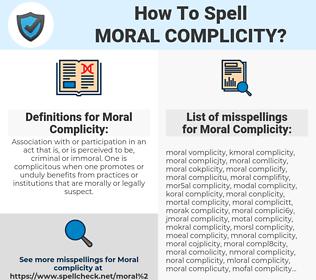 Moral Complicity, spellcheck Moral Complicity, how to spell Moral Complicity, how do you spell Moral Complicity, correct spelling for Moral Complicity