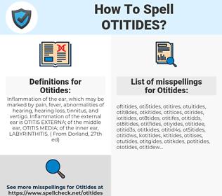 Otitides, spellcheck Otitides, how to spell Otitides, how do you spell Otitides, correct spelling for Otitides