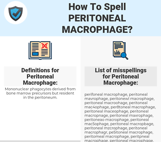 Peritoneal Macrophage, spellcheck Peritoneal Macrophage, how to spell Peritoneal Macrophage, how do you spell Peritoneal Macrophage, correct spelling for Peritoneal Macrophage