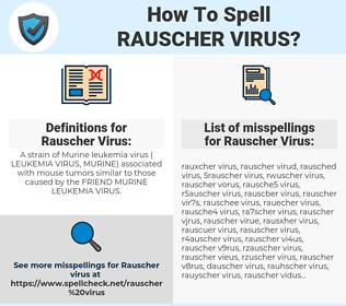 Rauscher Virus, spellcheck Rauscher Virus, how to spell Rauscher Virus, how do you spell Rauscher Virus, correct spelling for Rauscher Virus