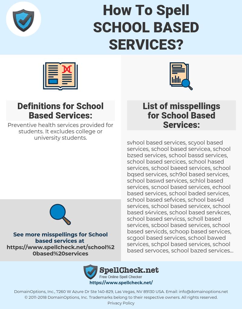 School Based Services, spellcheck School Based Services, how to spell School Based Services, how do you spell School Based Services, correct spelling for School Based Services