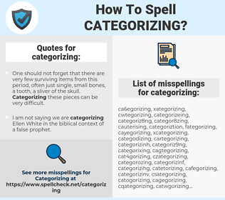 categorizing, spellcheck categorizing, how to spell categorizing, how do you spell categorizing, correct spelling for categorizing