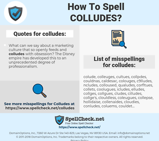 colludes, spellcheck colludes, how to spell colludes, how do you spell colludes, correct spelling for colludes