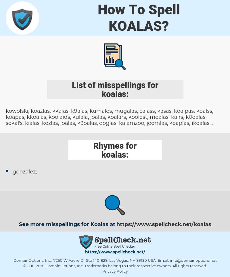 koalas, spellcheck koalas, how to spell koalas, how do you spell koalas, correct spelling for koalas