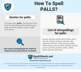 palls, spellcheck palls, how to spell palls, how do you spell palls, correct spelling for palls