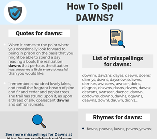 dawns, spellcheck dawns, how to spell dawns, how do you spell dawns, correct spelling for dawns