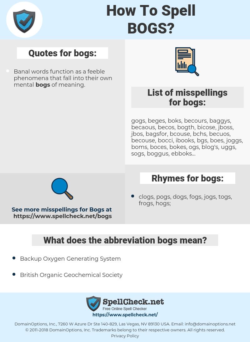 bogs, spellcheck bogs, how to spell bogs, how do you spell bogs, correct spelling for bogs